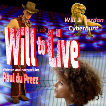 Will & Jordan: Cyberhunt: The Will to Live