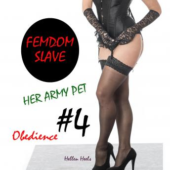 Femdom Slave: Her Army Pet = Obedience
