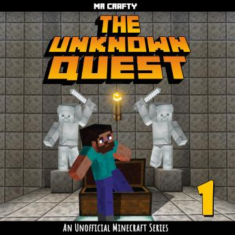 The Unknown Quest Book 1: An Unofficial Minecraft Series