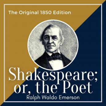 Shakespeare; or, the Poet: The Original 1850 Edition
