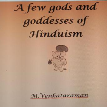 A few gods and goddesses of Hinduism