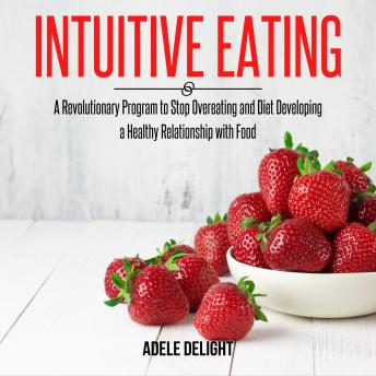 Intuitive Eating: A Revolutionary Program to Stop Overeating and Diet Developing a Healthy Relations