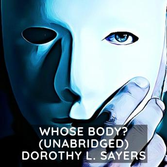 Download Whose Body? (Unabridged) by Dorothy L. Sayers