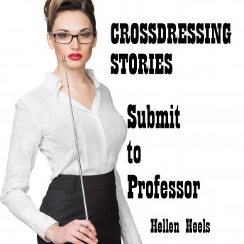 Crossdressing Stories: Submit to Professor