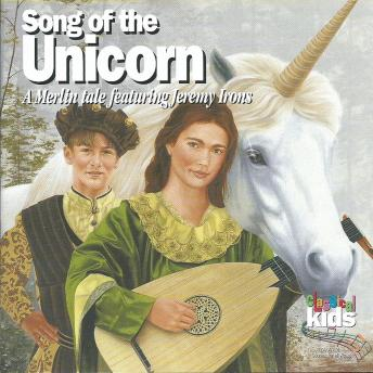 Song of the Unicorn: A Merlin Tale Narrated by Jeremy Irons