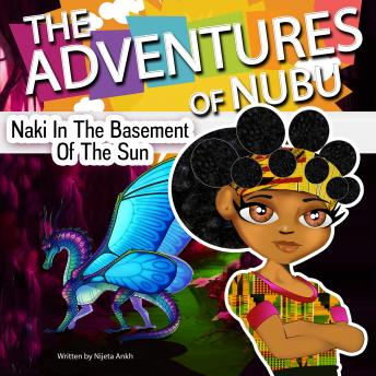 Download Adventures Of Nubu: Naki In The Basement Of The Sun by Nijeta Ankh