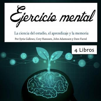 Ejercicio mental: La ciencia del estudio, el aprendizaje y la memoria