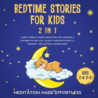 Bedtime Stories For Kids (2 in 1): Sleep Stories & Guided Meditation For Toddlers & Children To Help