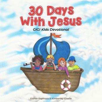 30 Days with Jesus: GIGI Kids Devotional