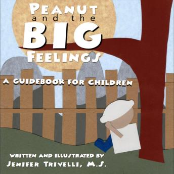 Peanut and the BIG Feelings: A Guidebook for Children