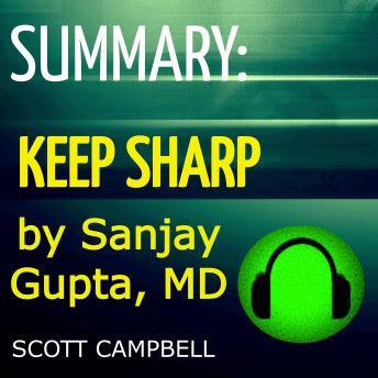 Summary: Keep Sharp by Sanjay Kupta, MD: Build a Better Brain at Any Age