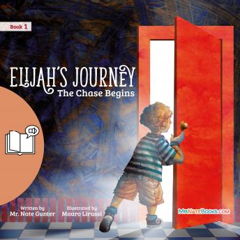 Elijah's Journey Storybook 1, The Chase Begins