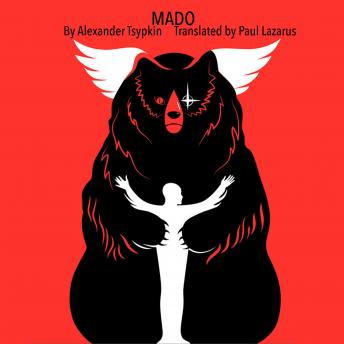 MADO: From SAMMYNOLIE AND OTHER STORIES BY ALEXANDER TSYPKIN - Translated by Paul Lazarus