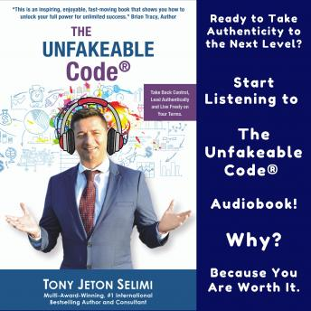 The Unfakeable Code®: Take Back Control, Lead Authentically and Live Freely on Your Terms