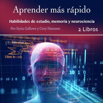 Aprender más rápido: Habilidades de estudio, memoria y neurociencia
