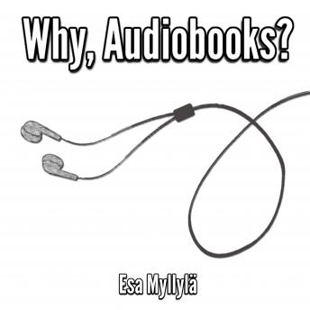 Why, Audiobooks?