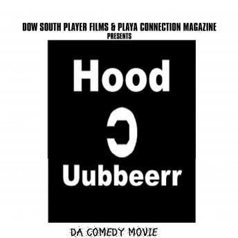 Hood Uubbeerr Da Comedy Movie: funny