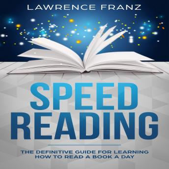 Speed Reading: The Definitive Guide for Learning How to Read a Book a Day