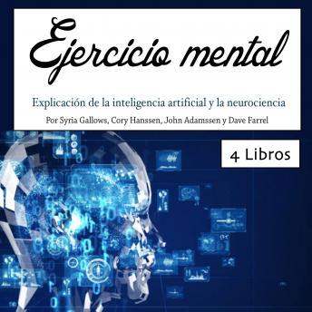 Ejercicio mental: Explicación de la inteligencia artificial y la neurociencia