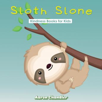 Sloth Slone Kindness Books for Kids: Assiduousness
