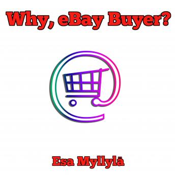Why, eBay Buyer?