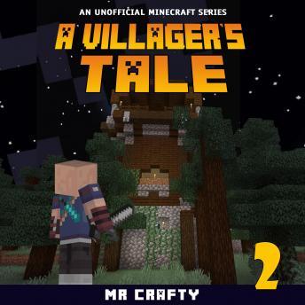 A Villager's Tale 2: An Unofficial Minecraft Novel