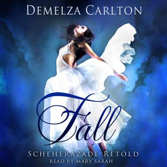 Fall: Scheherazade Retold, Audio book by Demelza Carlton