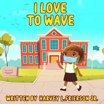 I Love to wave: I love to wave