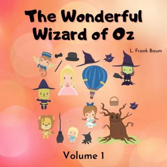 The Wonderful Wizard of Oz: Volume 1