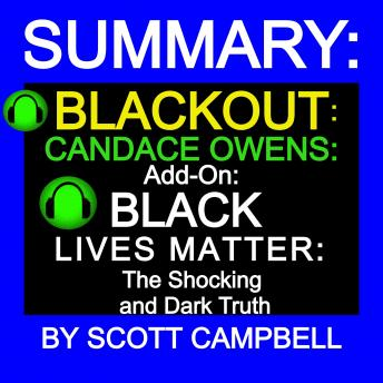 Summary: Blackout: Candace Owens: Add-On: Black Lives Matter: The Shocking and Dark Truth