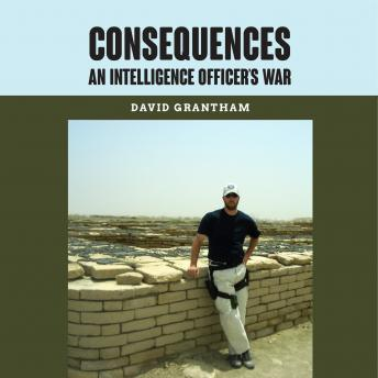 Consequences An Intelligence Officer's War