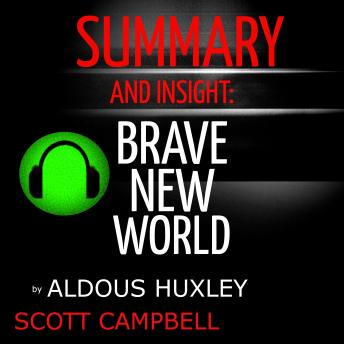 Summary and Insight: Brave New World by Aldous Huxley