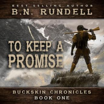 To Keep A Promise: Buckskin Chronicles Book 1