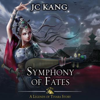 Symphony of Fates: A Legends of Tivara Story