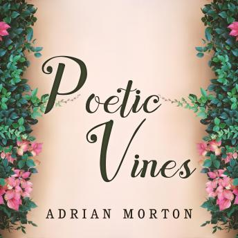 Poetic Vines: Poems for pleasure and contemplation