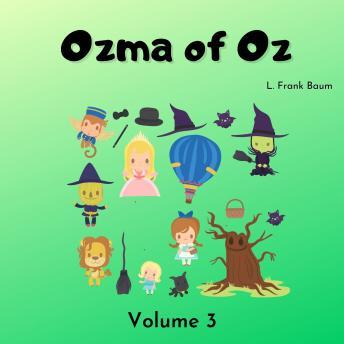 Ozma of Oz: Volume 3