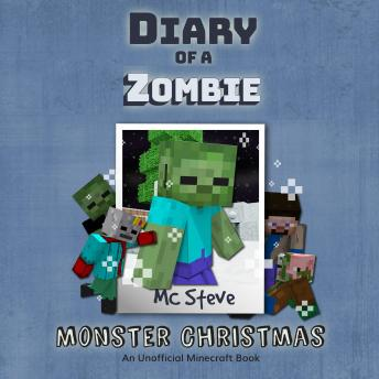 Diary Of A Zombie Book 3 - Monster Christmas: An Unofficial Minecraft Book