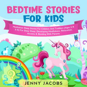 Bedtime Stories For Kids: Meditation Sleep Stories for Children & Toddlers (Ages 2-6, 3-5) For Deep