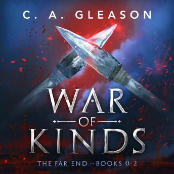 War of Kinds: The Far End Books 0 - 2