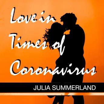 Love in Times of Coronavirus, Julia Summerland