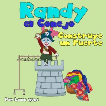 Randy el Conejo Construye un Fuerte