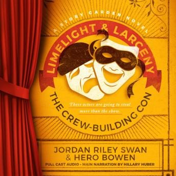 Limelight & Larceny: The Crew-Building Con