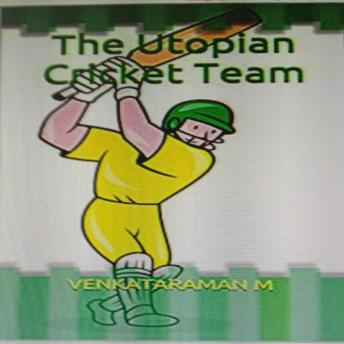 The Utopian Cricket Team