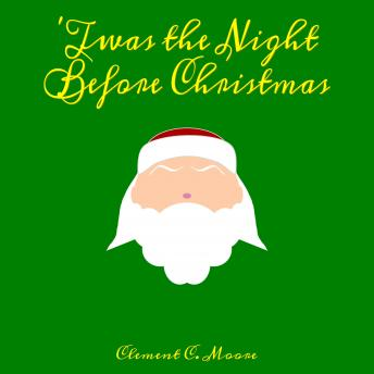 Download 'Twas the Night Before Christmas: A Visit from St. Nicholas by Clement C. Moore