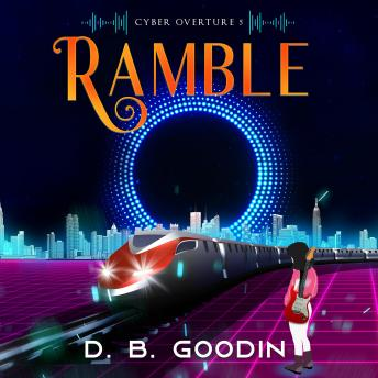 Ramble: An Irregular Cyberpunk Journey into the Musical Heart