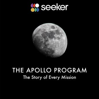 The Apollo Program: The Story of Every Mission