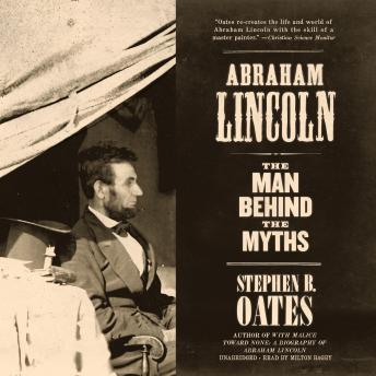 Download Abraham Lincoln: The Man behind the Myths by Stephen B. Oates