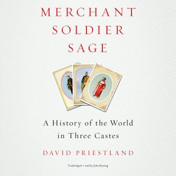 Download Merchant, Soldier, Sage: A History of the World in Three Castes by David Priestland