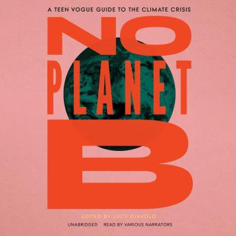 No Planet B: A Teen Vogue Guide to Climate Justice