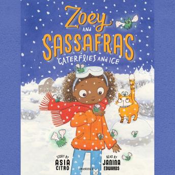 Zoey and Sassafras: Caterflies and Ice